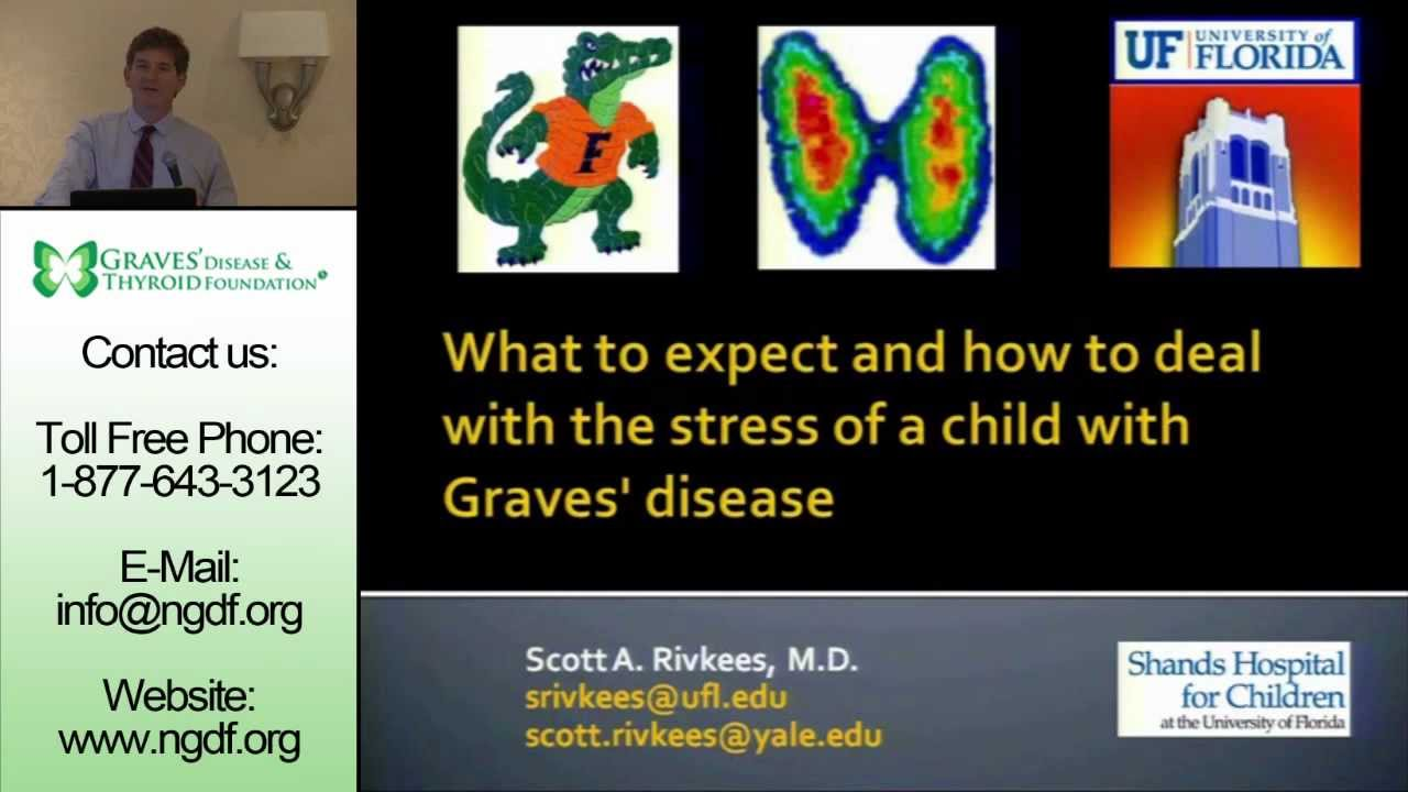 """Dr. Scott Rivkees – """"What To Expect And How To Deal With The Stress Of A Child With Graves' Disease"""""""