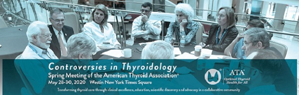 Controversies In Thyroidology: Spring 2020 Meeting Of The American Thyroid Association
